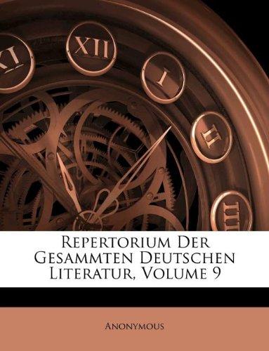 Repertorium der gesammten deutschen Literatur, Band 9