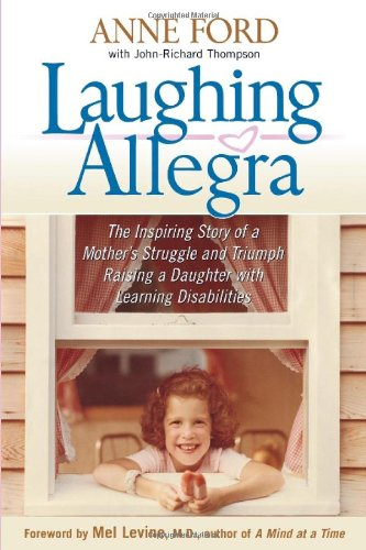 Laughing Allegra: The Inspiring Story Of A Mother'S Struggle And Triumph Raising A Daughter With Learning Disabilities front-469360