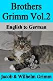 Brothers Grimm Vol.2: English to German