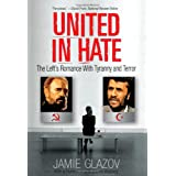 "United in Hate: The Left's Romance with Tyranny and Terrorvon ""Jamie Glazov"""