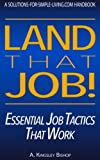 img - for Land That Job! Essential Job Tactics That Work book / textbook / text book