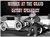 Murder Mystery Party - Murder at 'The Grand Gatsby' Speakeasy