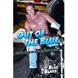 Out of the Blue: Confessions of an Unlikely Porn Starby Blue Blake