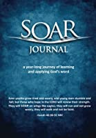 SOAR Journal: a year-long journey of learning and applying God's Word