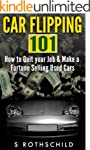 Car Flipping 101: How to Quit Your Jo...
