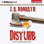 Disturb | J. A. Konrath