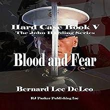 Hard Case V: Blood and Fear: A John Harding Novel, Book 5 (       UNABRIDGED) by Bernard Lee DeLeo Narrated by Don Kline