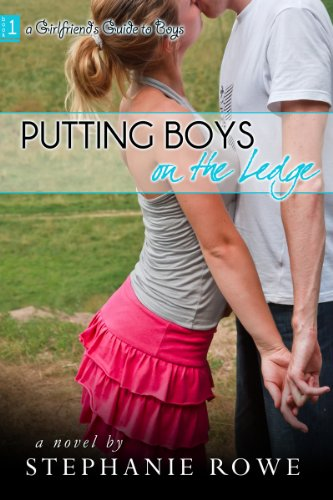 Putting Boys on the Ledge (A Girlfriend's Guide to Boys)