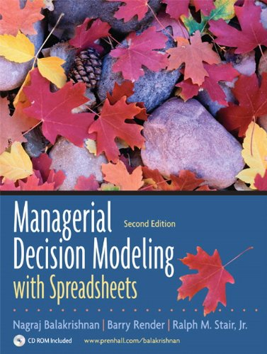 Managerial Decision Modeling with Spreadsheets and...