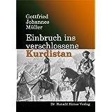 """Einbruch ins verschlossene Kurdistanvon """"Gottfried J M�ller"""""""