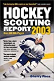 img - for Hockey Scouting Report 2003 by Sherry Ross (2003-01-30) book / textbook / text book