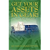 Get Your Assets in Gear! Smart Money Strategies ~ Jan Dahlin Geiger