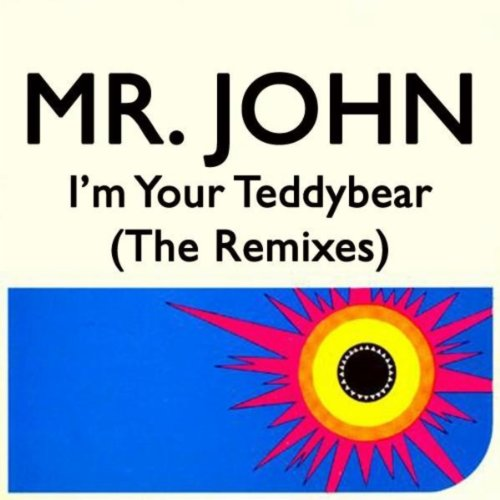 I'm Your Teddy Bear (The Remixes)