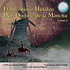 Don Quijote de la Mancha Tomo I [Don Quixote, Part I] (       UNABRIDGED) by Miguel de Servantes Saavedra Narrated by Alejandro Magnone