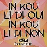 Double jeux (In kou li di oui in kou li di non)