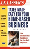 img - for J.K. Lasser's Taxes Made Easy for Your Home Based Business, 5th Edition by Carter, Gary W. [Wiley,2002] [Paperback] 5TH EDITION book / textbook / text book