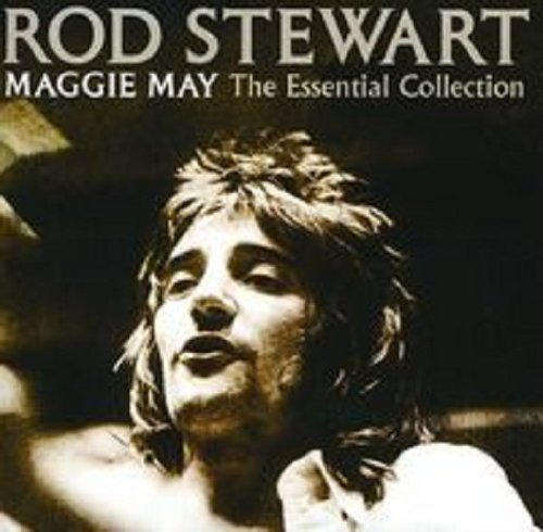 Rod Stewart - Maggie May: The Essential Collection - Zortam Music