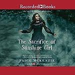 The Sacrifice of Sunshine Girl | Paige McKenzie,Nancy Ohlin