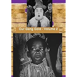 Our Gang Gold Volume 2 - The Little Rascals Silents Shorts