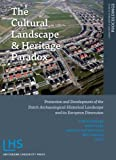 img - for The Cultural Landscape and Heritage Paradox: Protection and Development of the Dutch Archaeological-Historical Landscape and its European Dimension ... Press - Landscape and Heritage Research) book / textbook / text book