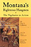 img - for Montana's Righteous Hangmen: The Vigilantes in Action book / textbook / text book