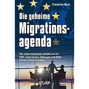 Die geheime Migrationsagenda: Wie elitäre Netzwerke mithilfe von EU, UNO, superreichen St