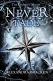 The Darkest Minds: Never Fade (Darkest Minds Novel, A)