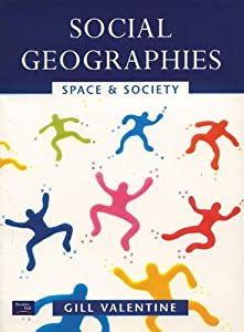 Social Geographies: Space and Society  by Gill Valentine