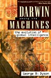 Darwin Among the Machines : The Evolution of Global Intelligence (Helix Books)