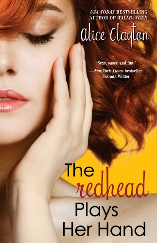 The Redhead Plays Her Hand by Alice Clayton