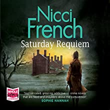Saturday Requiem Audiobook by Nicci French Narrated by Beth Chalmers