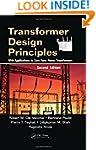 Transformer Design Principles: With A...