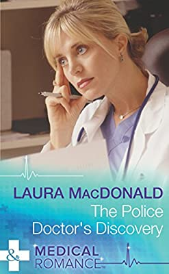 The Police Doctor's Discovery (Mills & Boon Medical)