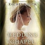 The Wedding Chapel | Rachel Hauck