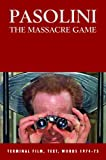 img - for Pasolini: The Massacre Game: Terminal Film, Text, Words, 1974-75 book / textbook / text book