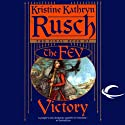 Victory: The Fey, Book 5 Audiobook by Kristine Kathryn Rusch Narrated by David DeSantos