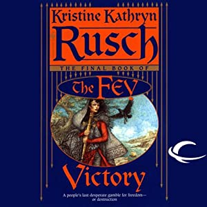 Victory: The Fey, Book 5 | [Kristine Kathryn Rusch]