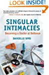 Singular Intimacies: Becoming a Docto...