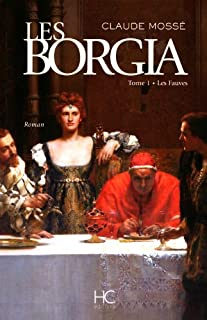 Les Borgia : [tome 1] : Les fauves