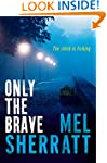 Only the Brave (A DS Allie Shenton No...