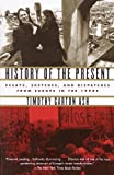 History of the Present: Essays, Sketches, and Dispatches from Europe in the 1990s