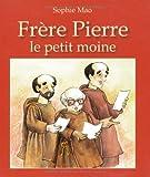 Fr�re Pierre le petit moine