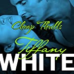 Cheap Thrills | Tiffany White