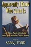 img - for Apparently I Know Who Satan Is: My Fight Against Maturity and other Irritating Social Norms book / textbook / text book