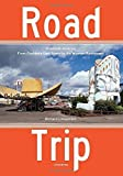 img - for Road Trip: Roadside America, From Custard's Last Stand to the Wigwam Restaurant Paperback April 7, 2015 book / textbook / text book