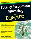 img - for Socially Responsible Investing For Dummies [Paperback] [2008] (Author) Ann C. Logue book / textbook / text book