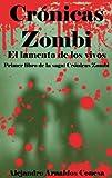 Cr�nicas zombi: El lamento de los vivos (Spanish Edition)
