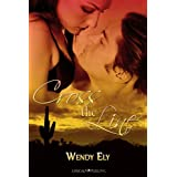 Cross the Line ~ Wendy Ely