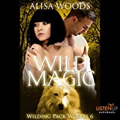 Wild Magic: Wilding Pack Wolves, Book 6 | Alisa Woods