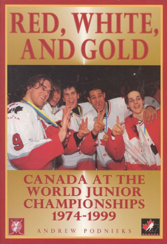 Red, White, and Gold: Canada at the World Junior Championships 1974-1999